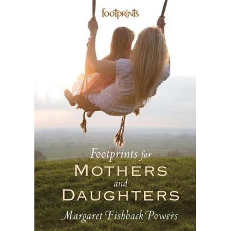 Footprints For Mothers And Daughters - eBook (Footprints In The Sand Margaret Fishback Powers)