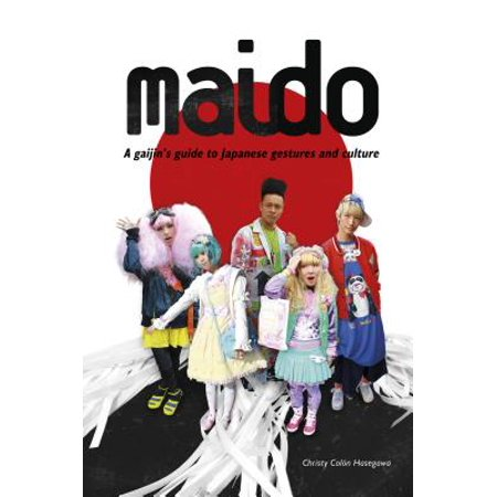 Maido : A Gaijin's Guide to Japanese Gestures and