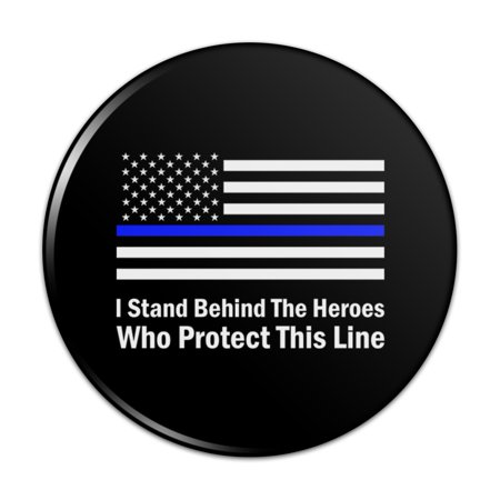 I Stand Behind the Heroes Who Protect This Line Thin Blue American Flag Pinback Button Pin Badge - 1