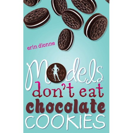 Models Don't Eat Chocolate -