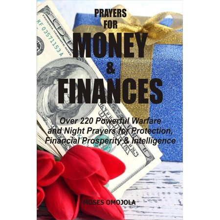Over Protection (Prayers For Money & Finances: Over 220 Powerful Warfare and Night Prayers for Protection, Financial Prosperity & Intelligence -)