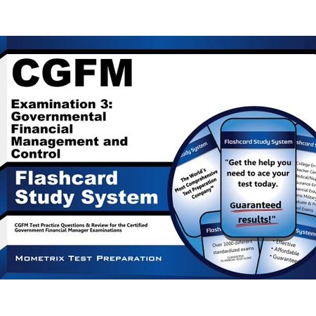 CGFM Examination 3: Governmental Financial Management and Control Flashcard Study System: CGFM Test Practice Questions & Review for the Certified Government Financial Manager