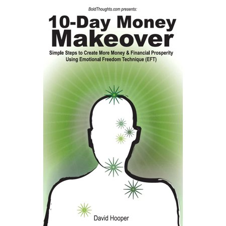 Simple Halloween Makeovers (10-Day Money Makeover - Simple Steps to Create More Money and Financial Prosperity Using Emotional Freedom Technique (EFT) -)