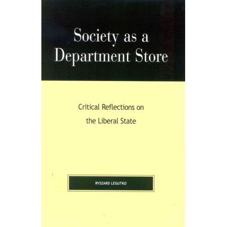 Society As A Department Store  Critical Reflections On The Liberal State