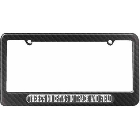 Theres No Crying In Track And Field License Plate Tag Frame