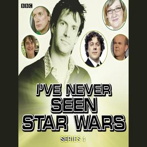 I've Never Seen Star Wars Series 4, Complete - Audiobook