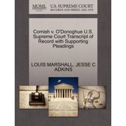 Cornish V. O'Donoghue U.S. Supreme Court Transcript of Record with Supporting Pleadings