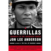 Guerrillas : Journeys in the Insurgent World