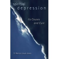 Spiritual Depression : Its Causes and Cure