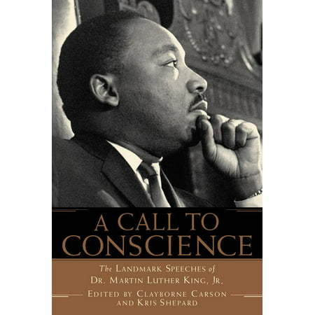 A Call to Conscience : The Landmark Speeches of Dr. Martin Luther King, (Happy Birthday Dr Martin Luther King Jr)