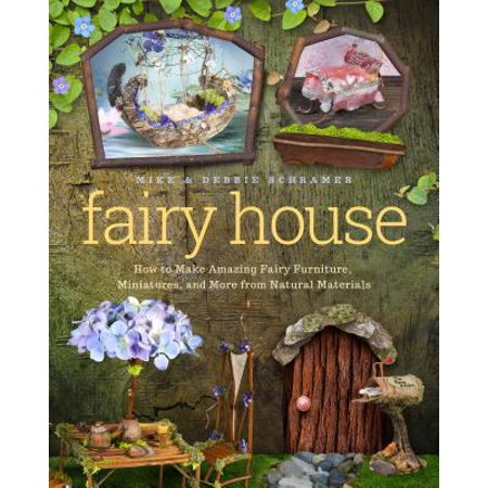 Fairy House : How to Make Amazing Fairy Furniture, Miniatures, and More from Natural Materials (How To Make A Lego House)