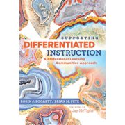 Supporting Differentiated Instruction : A Professional Learning Communities Approach