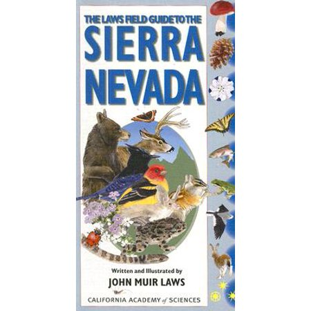 The Laws Field Guide to the Sierra Nevada : Written and Illustrated by John Muir