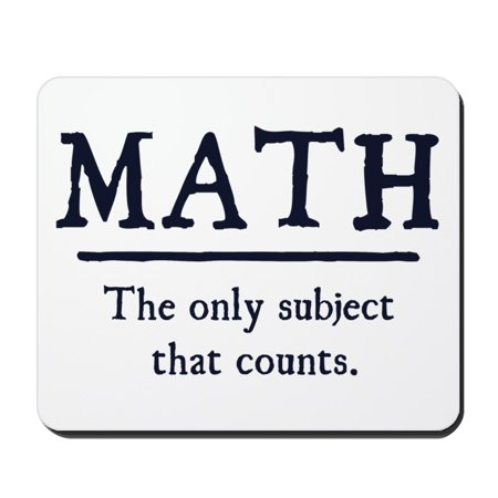 Math Mat - CafePress - Math The Only Subject That Counts - Non-slip Rubber Mousepad, Gaming Mouse Pad