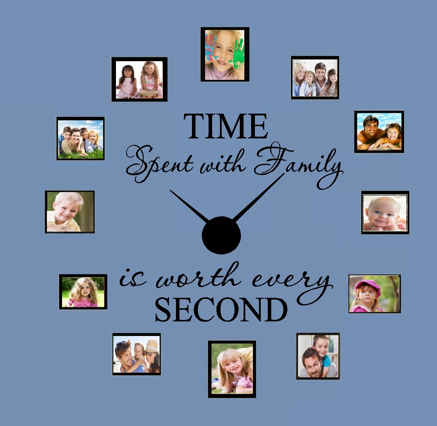 Decal ~ TIME spent with Family is worth every SECOND #33 Wall Decal with Decal Clock