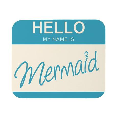 My Name Is Mermaid Mouse Pad](Mermaids Name)