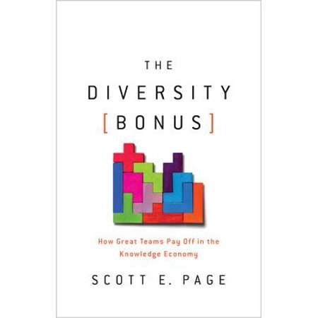 The Diversity Bonus : How Great Teams Pay Off in the Knowledge