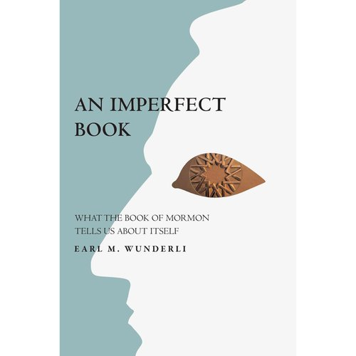 The Imperfect Book: What the Book of Mormon Tells Us About Itself