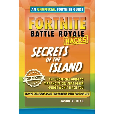 Fortnite Battle Royale Hacks: Secrets of the Island: The Unoffical Guide to Tips and Tricks That Other Guides Won't Teach You (Paulsen Island)