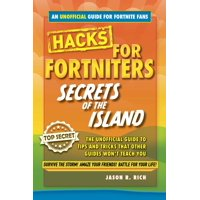 Fortnite Battle Royale Hacks: Secrets of the Island: The Unoffical Guide to Tips and Tricks That Other Guides Won't Teach You (Hardcover)