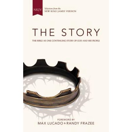 NKJV, the Story, Hardcover : The Bible as One Continuing Story of God and His