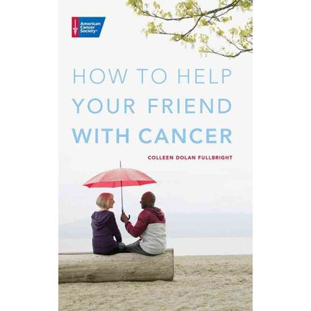 How to Help Your Friend With Cancer - Walmart.com