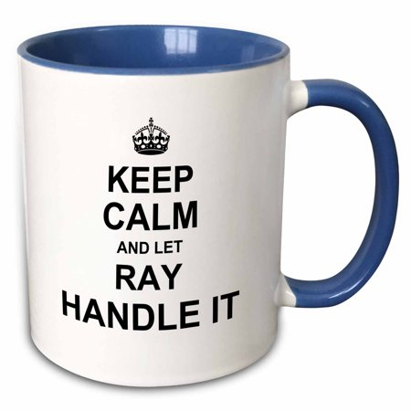 Rays Mug - 3dRose Keep Calm and Let Ray Handle it - funny personal name - Two Tone Blue Mug, 11-ounce