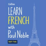 Learn French with Paul Noble – Part 2 - Audiobook