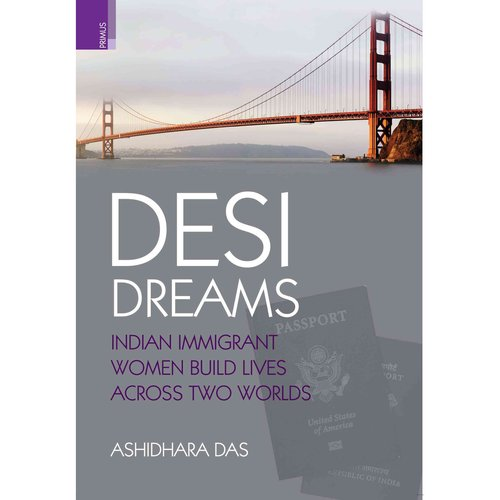 Desi Dreams: Indian Immigrant Women Build Lives Across Two Worlds