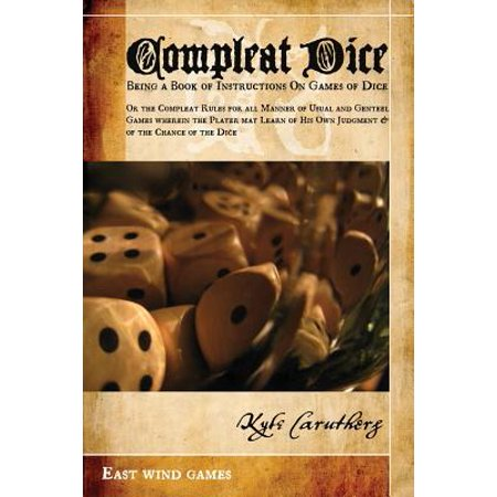 Compleat Dice - Being a Book of Instructions on Games of Dice : Or the Compleat Rules for All Manner of Usual and Genteel Games Wherein the Player May (H&m Sonnenbrille Männer)