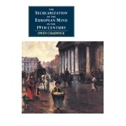 The Secularization of the European Mind in the Nineteenth Century