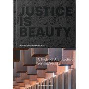 Justice Is Beauty : MASS Design Group