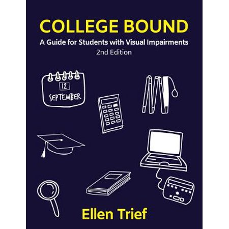College Bound : A Guide for Students with Visual Impairments