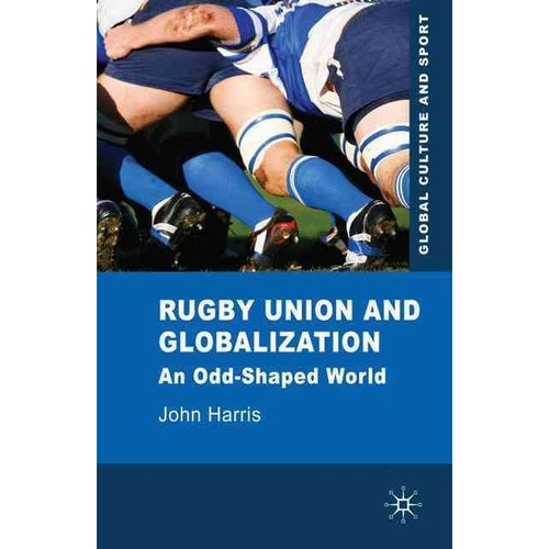 Rugby Union and Globalization : An Odd-Shaped World