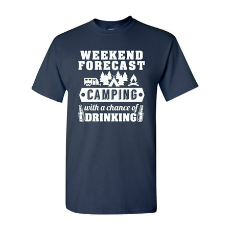 5c1adaba7 City Shirts - Weekend Forecast Camping With A Chance Of Drinking Funny DT  Adult T-Shirt Tee - Walmart.com