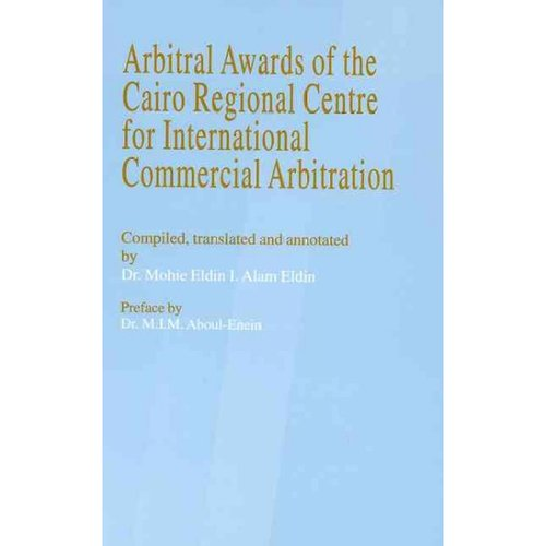 Arbitral Awards of the Cairo Regional Centre for International Commercial Arbitration by