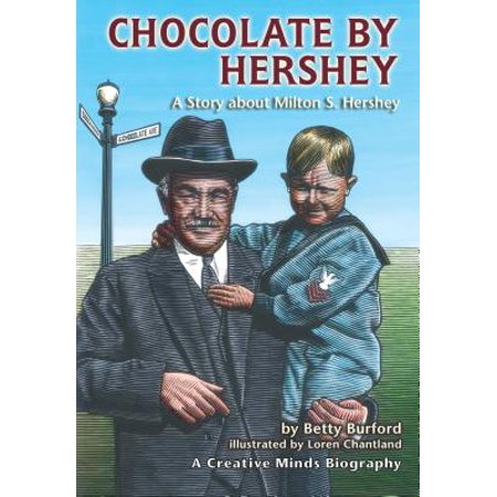 Chocolate by Hershey (Paperback) : A Story about Milton S. Hershey - Story Books About Halloween