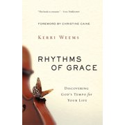 Rhythms of Grace : Discovering God's Tempo for Your Life