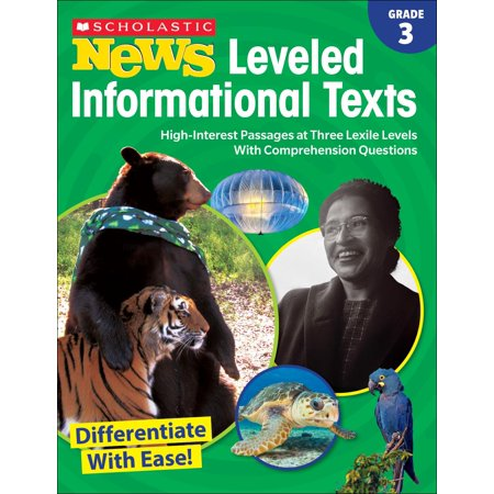 Scholastic News Leveled Informational Texts: Grade 3 : High-Interest Passages at Three Lexile Levels with Comprehension - Lexile Level.com