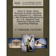 Henry D. Green, Doing Business as Green Harvester and Implement Co., Petitioner, V. Allis-Chalmers Manufacturing Co. U.S. Supreme Court Transcript of Record with Supporting Pleadings