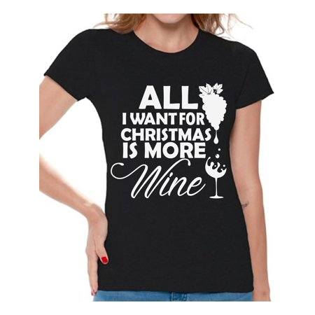 Awkward Styles All I Want for Christmas Is More Wine Shirt Christmas T Shirts for Women Wine Christmas Women's Holiday Top Wine Christmas T-shirt Christmas Holiday Shirt Gift Idea for Wine Lovers ()