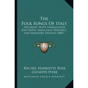 The Folk Songs of Italy : Specimens, with Translations and Notes, from Each Province, and Prefatory Treatise (1887)