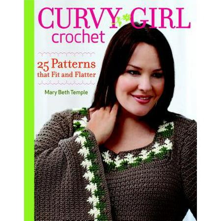 Curvy Girl Crochet : 25 Patterns That Fit and Flatter (Easy Halloween Crochet Patterns)
