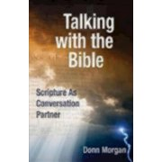 Talking with the Bible: Scripture as Conversation Partner (Paperback)