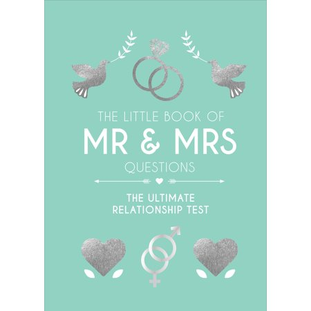 The Little Book of Mr & Mrs Questions : The Ultimate Relationship (Best Mr And Mrs Questions)