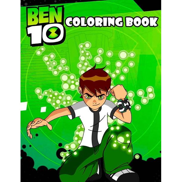 Ben 10 Coloring Book This Amazing Coloring Book Will Make Your Kids Happier And Give Them Joy Ages 3 8 Paperback Walmart Com Walmart Com