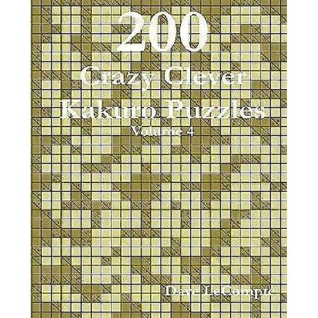 200 Crazy Clever Kakuro Puzzles   Volume 4