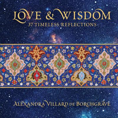 Love & Wisdom : 37 Timeless Reflections