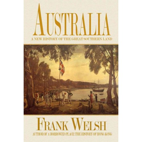 Australia: A New History of the  Southern Land