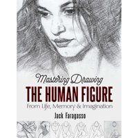 Dover Art Instruction: Mastering Drawing the Human Figure : From Life, Memory and Imagination (Paperback)